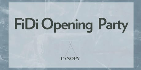 CANOPY FiDi Opening Party tickets