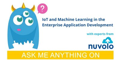Ask Me Anything on IoT and Machine Learning in Enterprise App Development