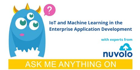 Ask Me Anything on IoT and Machine Learning in Enterprise App Development tickets
