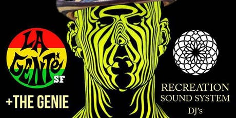 LA GENTE SF| The Genie | Recreation Sound Systems DJ's tickets