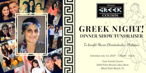 Greek Night - Dinner / Show / Fundraiser for Maria Christodoulou-Philippou