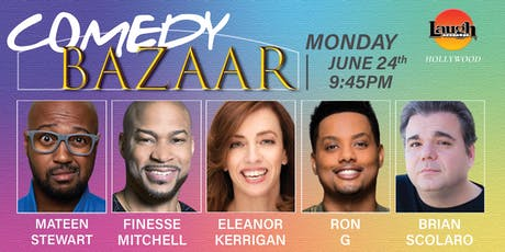 Ron G, Eleanor Kerrigan, Finesse Mitchell and more - Comedy Bazaar! tickets