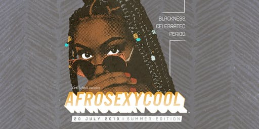 AFROSEXYCOOL (No. 18) || Summer Edition