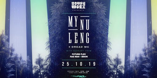 Houseworx presents My Nu Leng & Dread MC and Future Flex