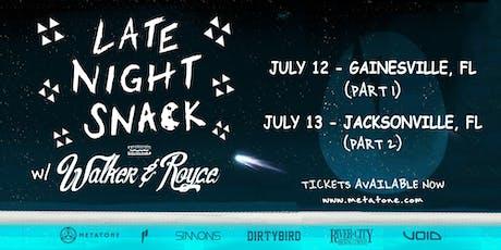 Late Night Snack w/ Walker & Royce (Part 2)  tickets