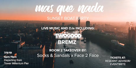 MAS QUE NADA - SUNSET BOAT PARTY tickets
