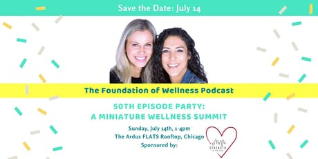 Foundation of Wellness 50th Episode Party & Summit tickets