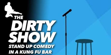 The Dirty Show: Comedy in a Kung Fu bar tickets
