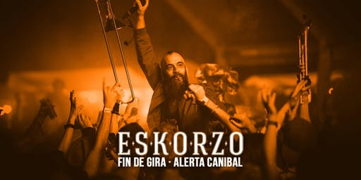 Eskorzo en Valencia - Fin de Gira Alerta Caníbal
