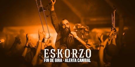 Eskorzo en Zaragoza - Fin de Gira Alerta Caníbal entradas