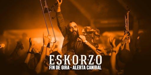 Eskorzo en Barcelona - Fin de Gira Alerta Caníbal