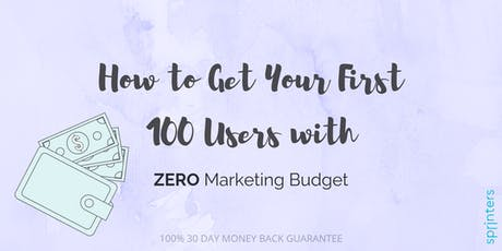 How to Get Your First 100 Users with Zero Marketing Budget tickets