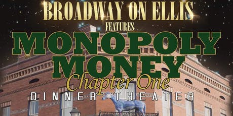"""Broadway On Ellis Dinner Theater Feature """"Monopoly Money Chapter One"""" tickets"""