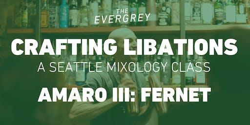 Crafting Libations: Amaro III - Fernet