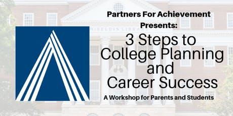 3 Steps To College Planning & Career Success - Partners For Achievement (3S) tickets
