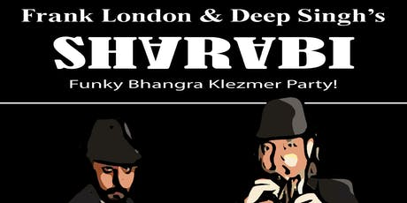 Frank London & Deep Singh's Sharabi tickets