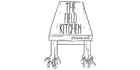 The Field Kitchen @ Floods Hill tickets