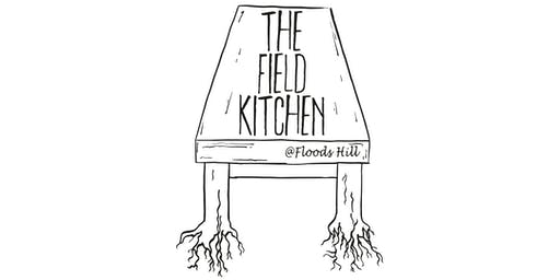 The Field Kitchen @ Floods Hill