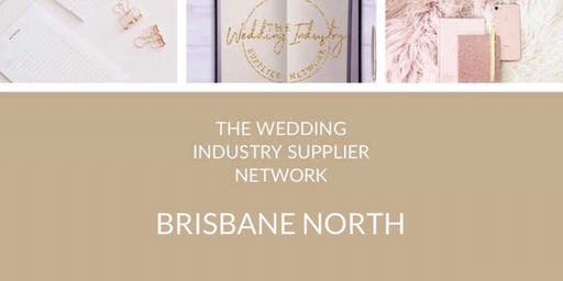 The Wedding Industry Supplier Networking Events BRISBANE NORTH