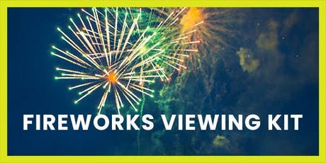 Fireworks Viewing Kit tickets