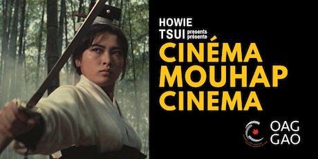 HOWIE TSUI'S MOUHAP CINEMA | CINÉMA MOUHAP DE HOWIE TSUI tickets