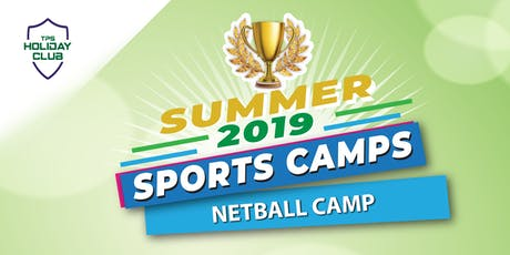 Netball Camp - Summer 2019 tickets