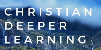 Christian Deeper Learning 2020 Conference