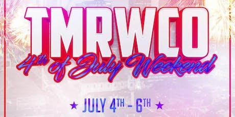 @TMRWCO 4th of July Weekend  tickets