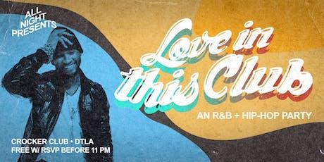 Love in this Club (An R&B + Hip-Hop Party) tickets