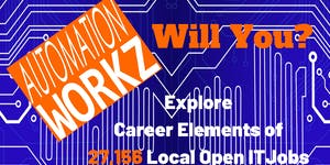 JULY 2019 AUTOMATION WORKZ - WILL YOU? Workshop