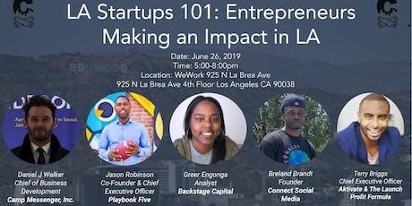 La Startups 101: Entrepreneurs Making an Impact in Los Angeles tickets