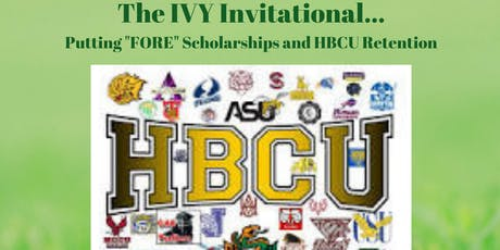 "2019 HBCU 4 LIFE Ivy Invitational: Putting ""Fore"" Scholarships and HBCU Retention tickets"
