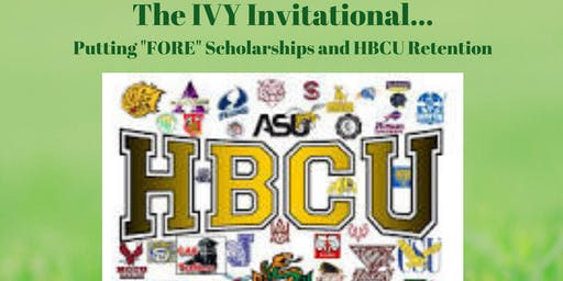 "2019 HBCU 4 LIFE Ivy Invitational: Putting ""Fore"" Scholarships and HBCU Retention"