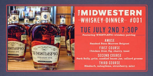 The Midwestern Whiskey Dinner 7:30PM Seating