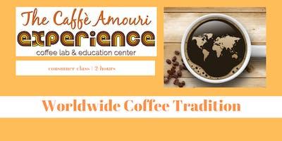 Worldwide Coffee Tradition Class