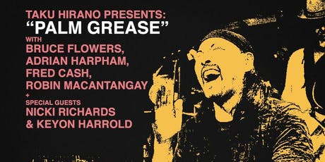 Taku Hirano Presents: 'Palm Grease' tickets