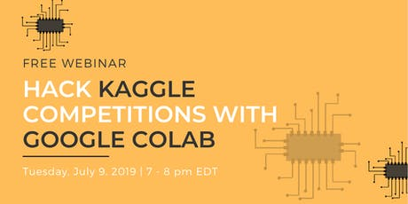 Hack Kaggle Competitions with Google Colab- Free Webinar tickets