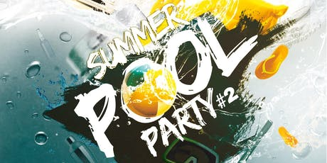 SUMMER POOL PARTY 2 tickets