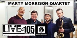LIVE@105: Marty Morrison Quartet