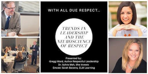 With All Due Respect: Current Trends &  The Neuroscience of Respect