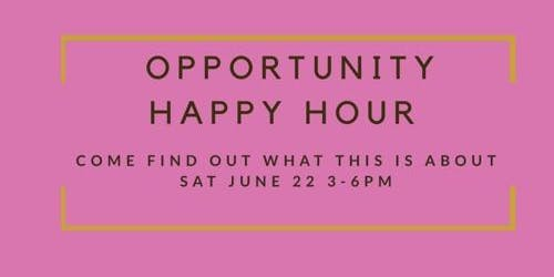 Opportunity Happy Hour