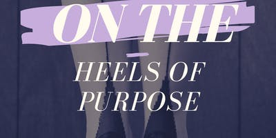 Pretty Girls on the Move Presents On the Heels Of Purpose