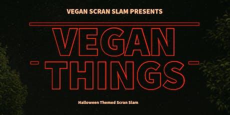 Vegan Scran Slam - VEGAN THINGS tickets
