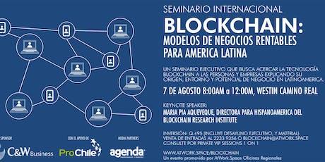 BLOCKCHAIN: Modelos de Negocios Rentables para America Latina entradas