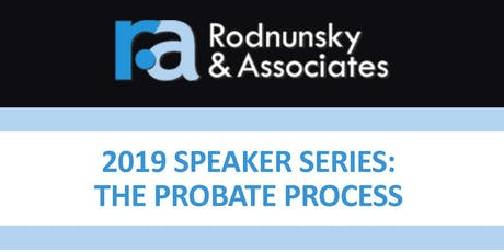 R&A 2019 Speaker Series: The Probate Process - Lunch Included! tickets