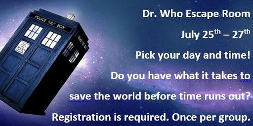 Dr. Who Escape Room - Times for Thursday July 25