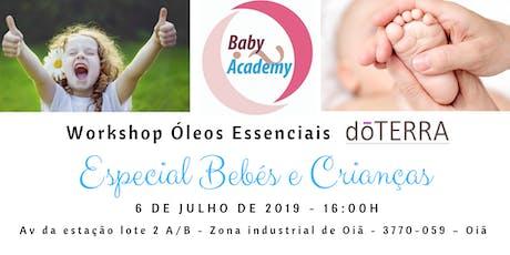 Óleos Essenciais - Especial Bebés e Crianças (Oiã) bilhetes