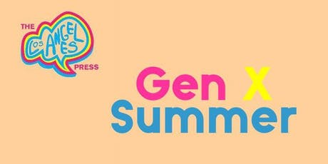 The Los Angeles Press: Gen X Summer  tickets
