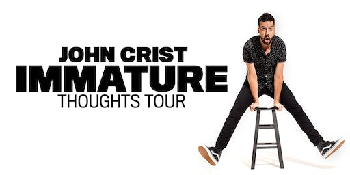 John Crist - IMMATURE THOUGHTS TOUR - Ottawa, ON