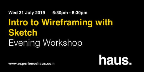 Intro to Wireframing with Sketch - Evening Workshop by Experience Haus tickets
